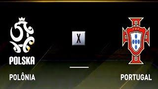 SELEÇÃO POLONESA ( POLÔNIA ) X SELEÇÃO PORTUGUESA ( PORTUGAL )  1080p / 60FPS - FIFA 19