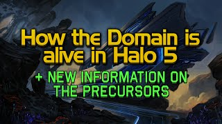 How the Domain is alive in Halo 5 AND a new Precursor character!