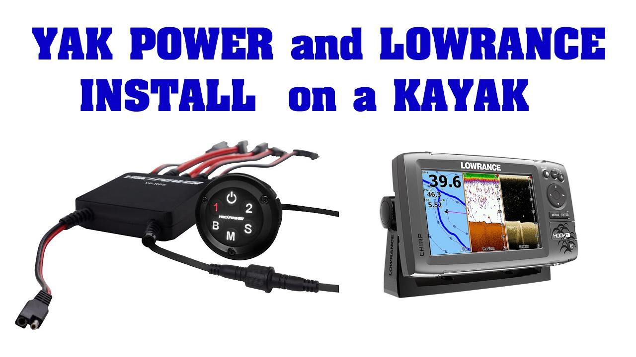 Yak Power and Lowrance Fish Finder Kayak Installs