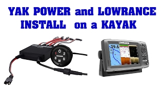 Yak Power and Lowrance Fish Finder Kayak Installs(A Yak Power and Lowrance fish finder installation by Chris Payne of Kayak Bass Fishing Magazine. The new Yak Power system is a plug and play electrical ..., 2017-02-11T21:09:27.000Z)