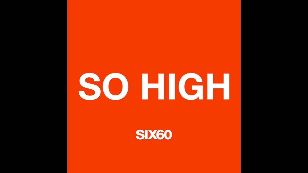 six60-so-high-six60