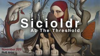 RvB ARTS | Solo show by SICIOLDR | At the Threshold