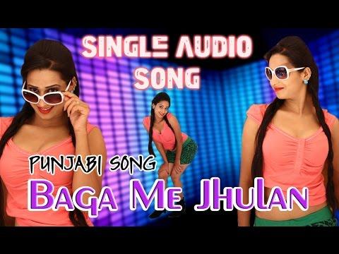 Baga Me Jhulan Gai PUNJABI VERSION   Richpal Dhaliwal   SINGLE AUDIO Song   New Punjabi Song 2015