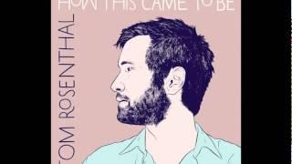 Tom Rosenthal - It