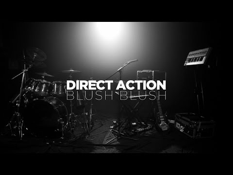 DIRECT ACTION - Blush Blush (Official Music Video)