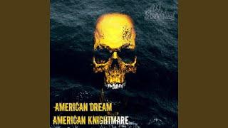 American Dream / American Knightmare