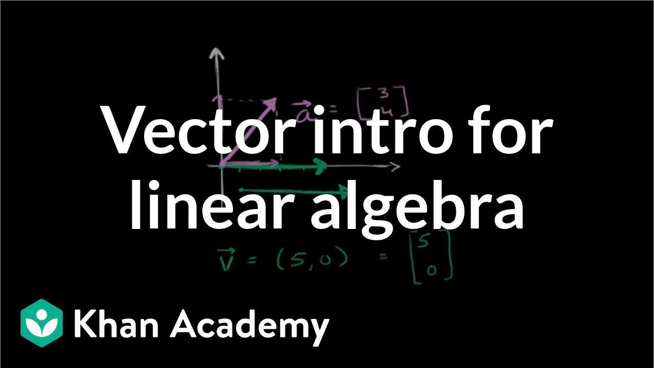 Vector intro for linear algebra (video)   Khan Academy