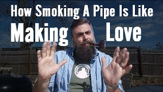 How Smoking A Pipe Is Like Making Love To Your Wife (& How Smoking A Cigar Is Not)