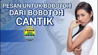 Ada pesan khusus untuk BOBOTOH dari BOBOTOH CANTIK II Berita Harian Persib Bandung