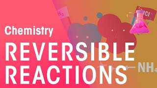 What Are Reversible Reactions? | Reactions | Chemistry | FuseSchool