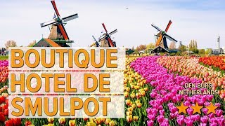 Boutique Hotel De Smulpot hotel review   Hotels in Den Burg   Netherlands Hotels