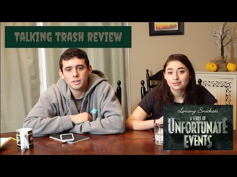 TALKING TRASH - A SERIES OF UNFORTUNATE EVENTS SEASON 1 REVIEW