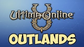 Ultima Online Outlands is THE Wave