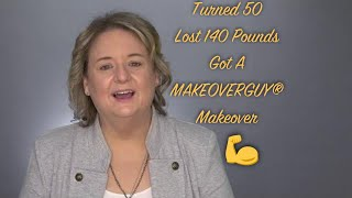 She Lost 140 Pounds and Got: A MAKEOVERGUY® Makeover
