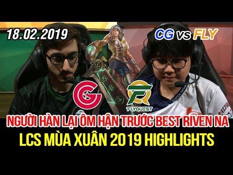 [LCS 2019] CG vs FLY Highlights | Best Riven NA lại một lần nữa khiến người Hàn ôm hận, đánh quá cục