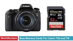 Best Memory Cards for Canon T6s and T6i Camera