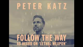 Peter Katz - Follow The Way (Lethal Weapon Soundtrack)
