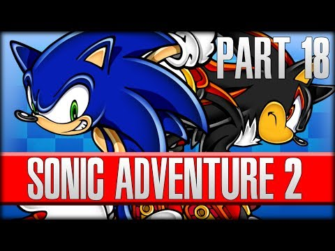 FRIENDS FOREVER WORK TOGETHER - Sonic Adventure 2 - Part 18