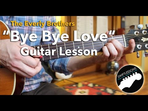 Bye Bye Love - Everly Brothers - Easy Guitar Songs Lesson