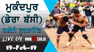 (LIVE) MUKANDPUR (DERA BASSI) KABADDI TOURNAMENT 19-02-2019/www.123Live.in