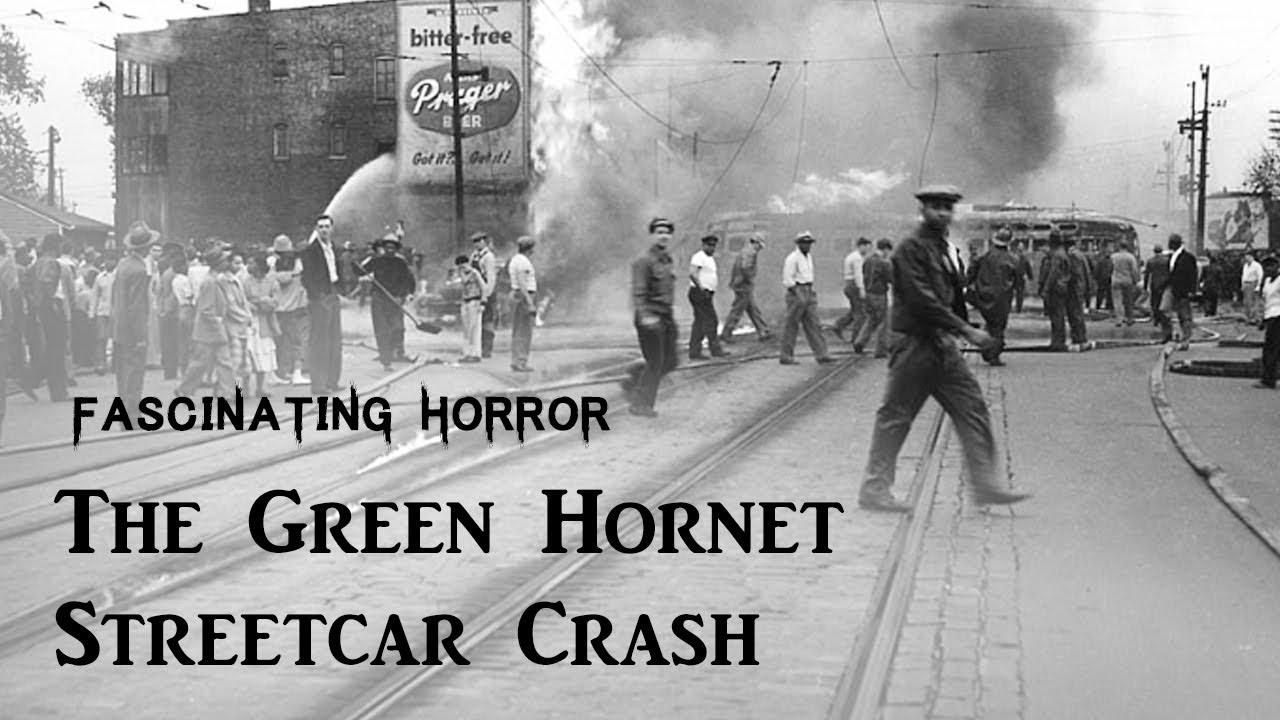 The Green Hornet Streetcar Crash   Fascinating Horror