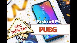 Trên tay Redmi 6 Pro - PUBG