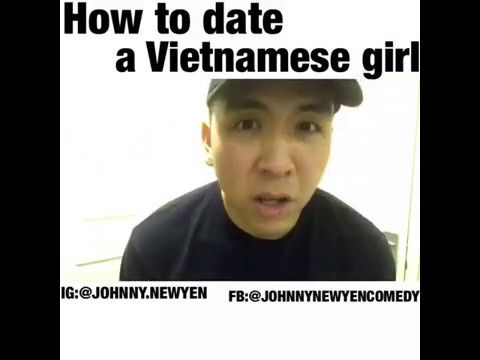 How To Date A Vietnamese Girl w/ Johnny Newyen