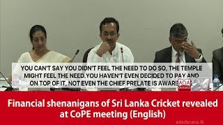 Financial shenanigans of Sri Lanka Cricket revealed at CoPE meeting (English)
