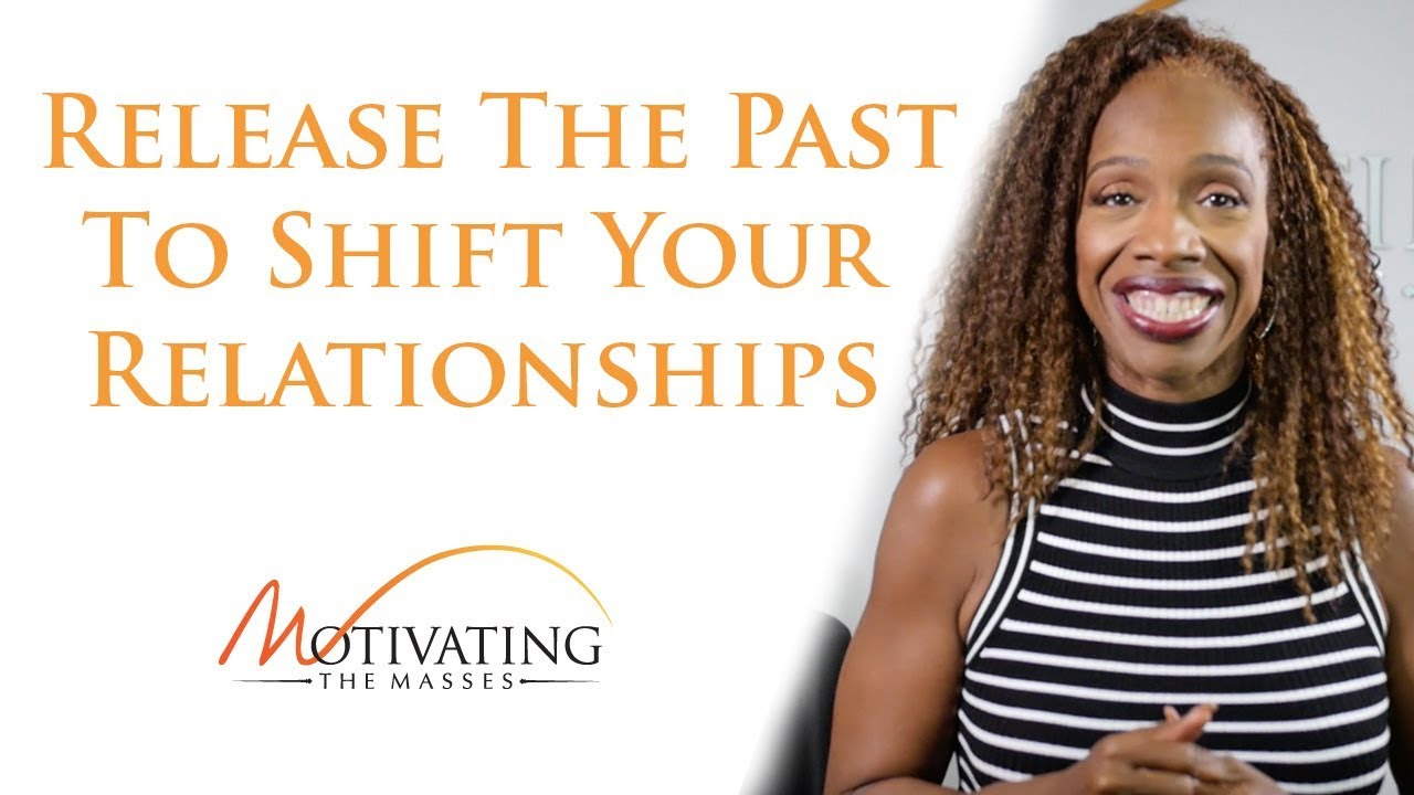 Lisa Nichols - Release The Past To Shift Your Relationships