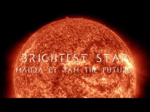 Mahda Ft Ram The Future - Brightest Star