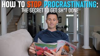 How to stop PROCRASTINATING: The secret to get stuff done