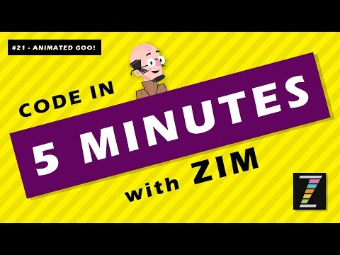 Code In FIVE Minutes With ZIMjs (21 - Animated Goo!) JavaScript For HTML Canvas - Learn With ZIM