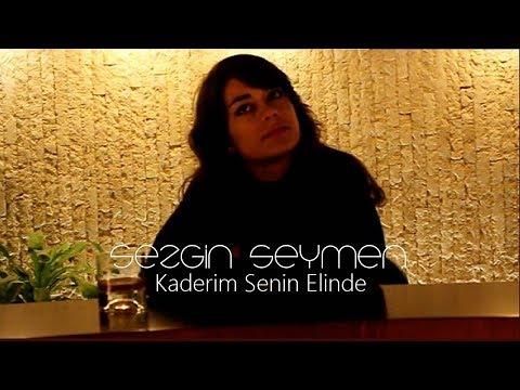 Sezgin Seymen - Kaderim Senin Elinde (Official Video)