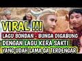 VIRAL !!! | LAGU BONDAN-BUNGA DIGABUNG DENGAN LAGU KERA SAKTI YANG SUDAH JARANG TERDENGAR DOSEN MUDA