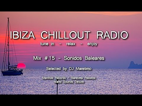 Ibiza Chillout Radio - Mix # 15 Sonidos Baleares, HD, 2014, Cafe Del Mar Sounds