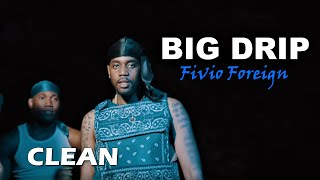 Download Fivio Foreign - Big Drip (Clean)