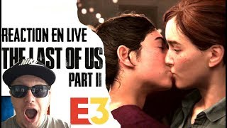 [FR] REACTION LIVE | E3 2018 | Gameplay The Last of US part II
