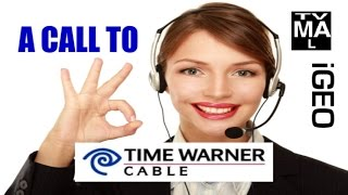 A Call To Time Warner Cable