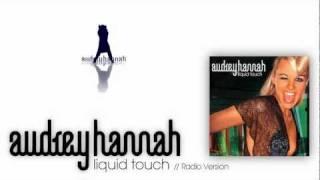 Audrey Hannah - Liquid Touch // Radio Version / HD