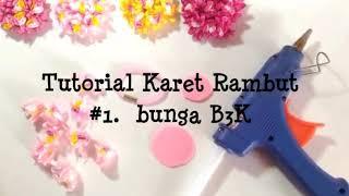 DIY/Tutorial Karet Rambut /hairbands  #1. Bunga B3K.