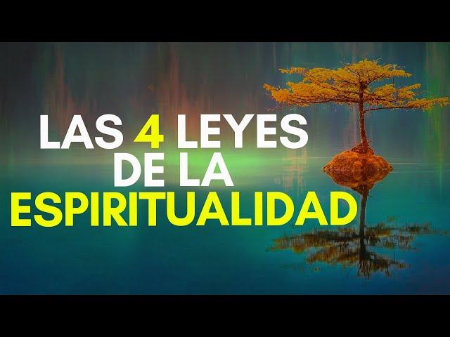 LAS 4 LEYES DE LA ESPIRITUALIDAD |Usa estas leyes espirituales y tu vida cambiará |Camino espiritual