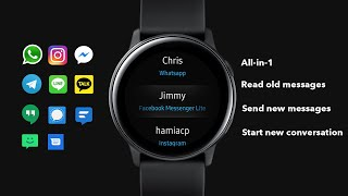 Galaxy watch/Active/S3 View old messages n unlimited replies (Whatsapp, Instagram, FB Messenger etc)