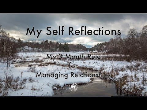 My Self Reflections: My 3 Month Rule for Managing Relationships