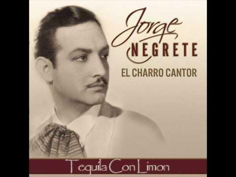 Jorge Negrete - Tequila Con Limon