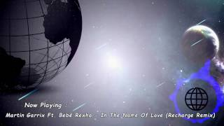 Martin Garrix Ft  Bebe Rexha - In The Name Of Love (Recharge Remix)