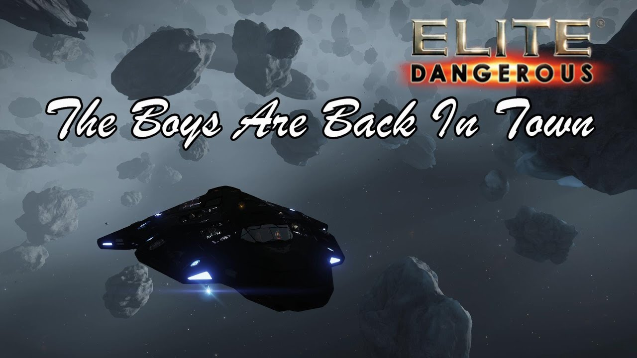 Elite: Dangerous - The Boys Are Back In Town