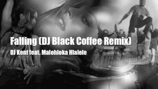 Falling (Incl. Black Coffee Remix)  - DJ Kent feat. Malehloka Hlalele