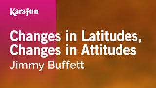 Karaoke Changes in Latitudes, Changes in Attitudes - Jimmy Buffett *