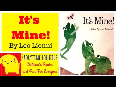 It's Mine -  By Leo Lionni -  A Children's Book About  Sharing And  Along With Others. -  ESL