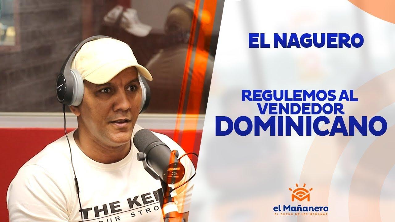 El Naguero - Regulemos al vendedor dominicano 2019